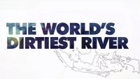 Unreported World Shorts: The World's Dirtiest River